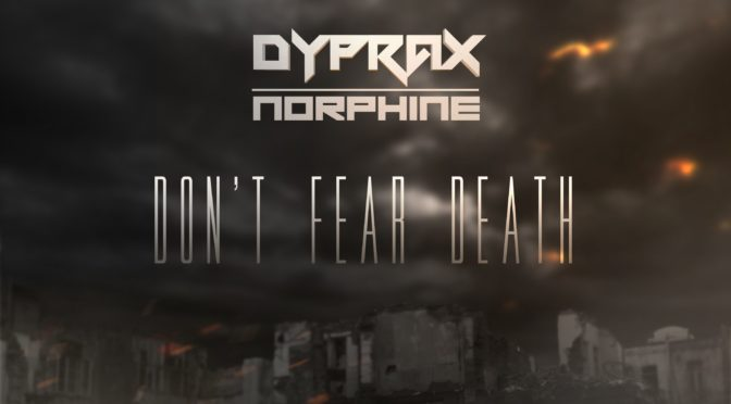 Dyprax & Norphine – Don't Fear Death [MOHDIGI190]
